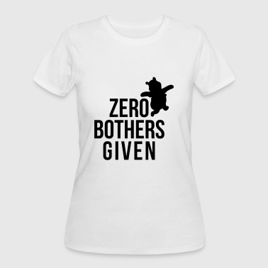 Zero Bothers Given - Women's 50/50 T-Shirt