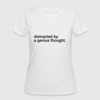 distracted by a genius thought. - Women's 50/50 T-Shirt