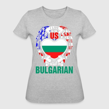 Bulgarian Heart I Live In The Us But My Heart Is In Bulgarian - Women's 50/50 T-Shirt