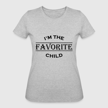 I'm the favorite child - Women's 50/50 T-Shirt