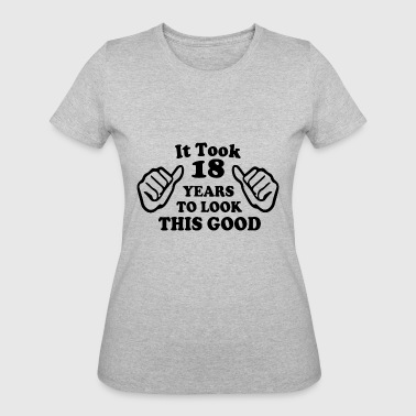 It Took 18 Years To Look This Good It Took Me 18 Year To Look This Good - Women's 50/50 T-Shirt