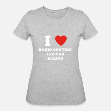 I Love Radio hobby gift birthday i love RADIO CONTROLLED CAR RA - Women's 50/50 T-Shirt