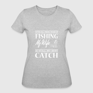 After All These Years Of Fishing My Wife T Shirt - Women's 50/50 T-Shirt