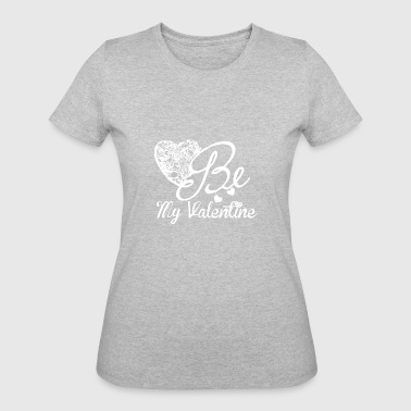 Be My Valentine For Valentine's Day - Women's 50/50 T-Shirt