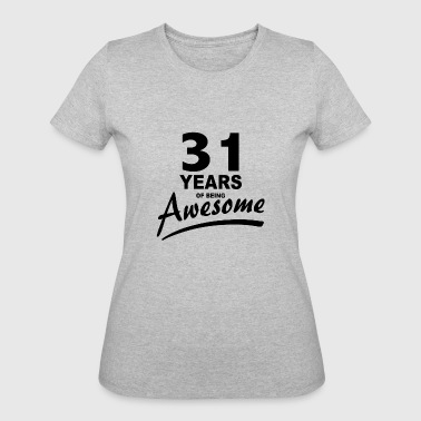 31 Years 31 Years of being AWESOME - Women's 50/50 T-Shirt