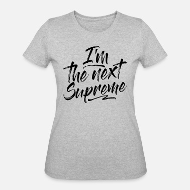 Next Quotes THE NEXT SUPREME - Women's 50/50 T-Shirt