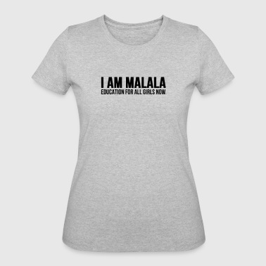 I Am Malala Education For All Girls Now - Women's 50/50 T-Shirt