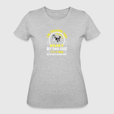 Braunschweig Dad Said Husky Baby And Dad Always Right - Women's 50/50 T-Shirt