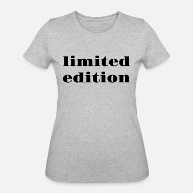 Limited Limited Edition - Women's 50/50 T-Shirt