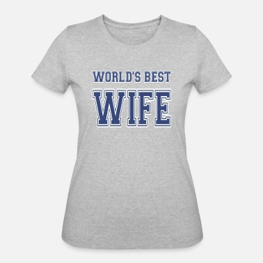 Worlds Best Wife World's Best Wife Athletic - Women's 50/50 T-Shirt