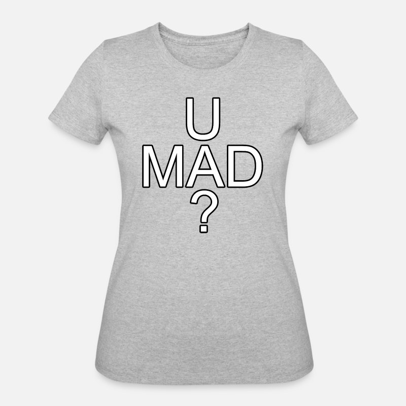 Game T-Shirts - U mad? - Women's 50/50 T-Shirt heather gray