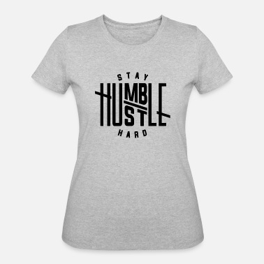 Stay Humble - Women's 50/50 T-Shirt