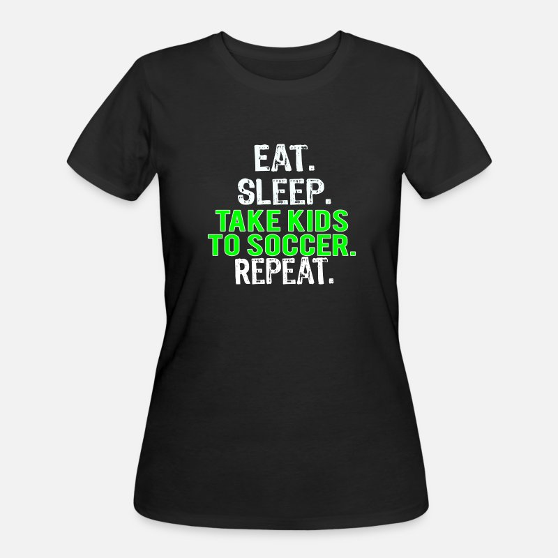 e6a6cf841 Funny Soccer Mom & Dad or Parents Gift Eat Sleep Take Kids to Soccer Repeat  by TalkLife Designs   Spreadshirt