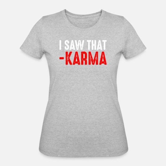Yoga T-Shirts - I Saw That -Karma - Women's 50/50 T-Shirt heather gray