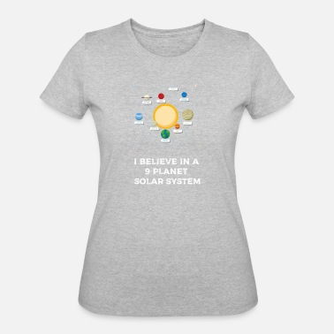 Systems Integrator Funny I Believe in a 9 Planet Solar System Science Funny - Women's 50/50 T-Shirt