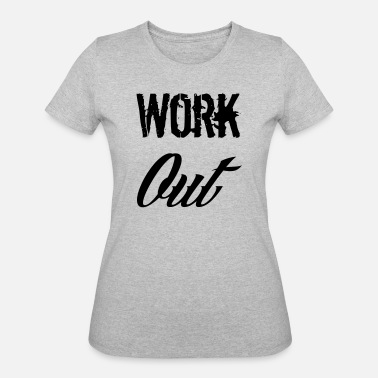 Work Out work out - Women's 50/50 T-Shirt