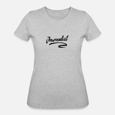 Journalist Journalist - Women's 50/50 T-Shirt