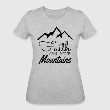 Faith Can Move Mountains - Women's 50/50 T-Shirt