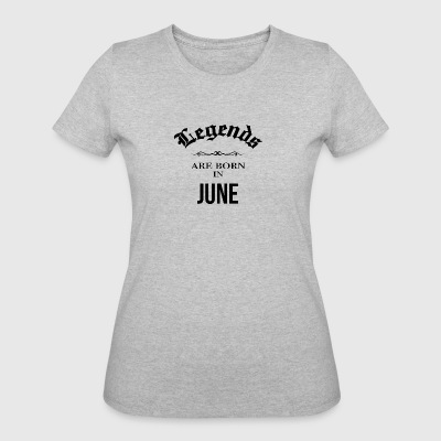 Birthday Legends are born in June - Women's 50/50 T-Shirt