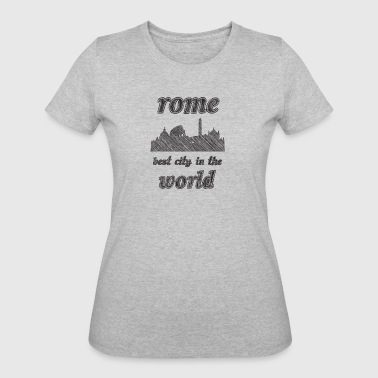 Rome Best city in the world - Women's 50/50 T-Shirt