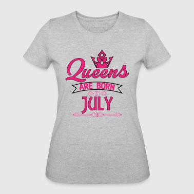 Queens Are Born In July - Women's 50/50 T-Shirt