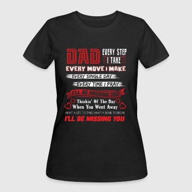 Missing You Dad Shirt - Women's 50/50 T-Shirt