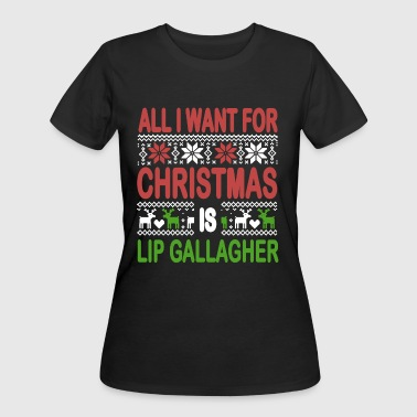 Lip Gallagher All i want for christmas is lip gallagher - Women's 50/50 T-Shirt