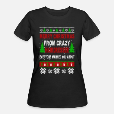Hairdresser Christmas Merry Christmas From Crazy Hairdresser - Women's 50/50 T-Shirt