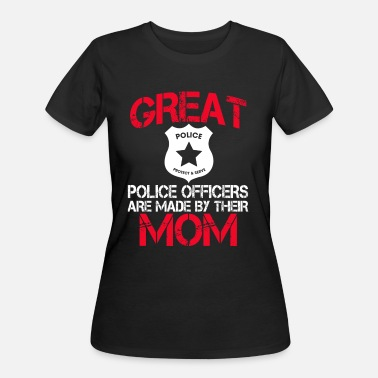 Police Officers Mom Great Police Officers Are Made By Their Mom - Women's 50/50 T-Shirt