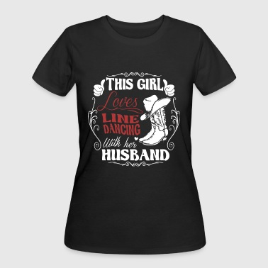 This girl loves line dancing with her husband - Women's 50/50 T-Shirt