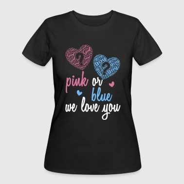 Pink or Blue we love you gender reveal party - Women's 50/50 T-Shirt