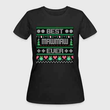 BEST MAWMAW EVER UGLY SWEATER - Women's 50/50 T-Shirt