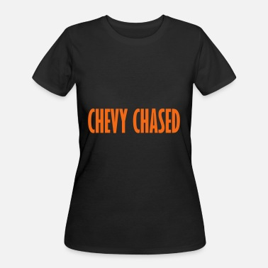 Chevy Chase Quotes chevy chased - Women's 50/50 T-Shirt
