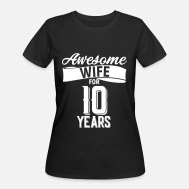 10 Year awesome wife for 10 years - Women's 50/50 T-Shirt