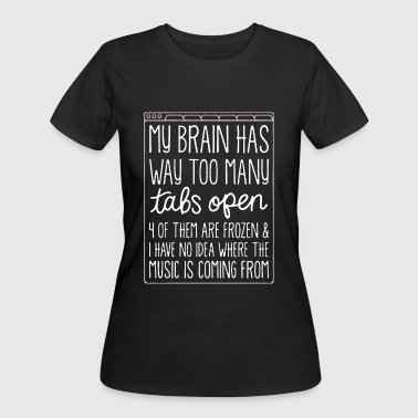 Frozen my brain has way too many tabs open 4 for them are - Women's 50/50 T-Shirt