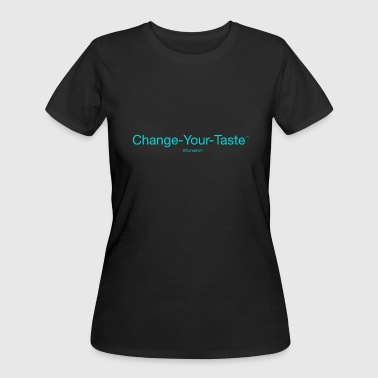 New Change-Your-Taste™ - Women's 50/50 T-Shirt