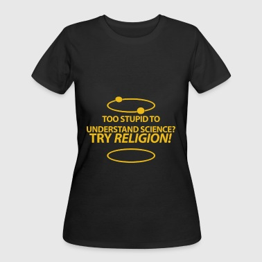 New Science Try Religion laboratory nerd kit chemi - Women's 50/50 T-Shirt