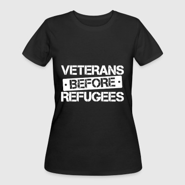 Veterans Before Refugees Political Anti Refugee Tr - Women's 50/50 T-Shirt