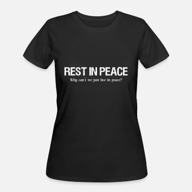 Rest In Peace To Rest in peace - Women's 50/50 T-Shirt