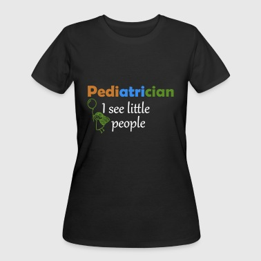 Pediatrician Long I See Little People Shirt - Women's 50/50 T-Shirt