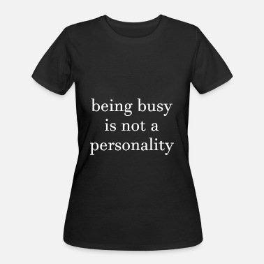 Mantra Quotes being busy is not a personality mantra wisdom - Women's 50/50 T-Shirt