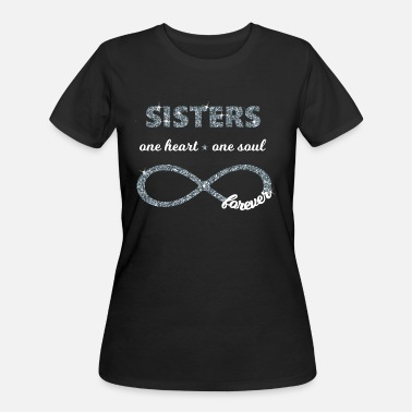 c7a98c25 Sisters Infinity Sisters one heart - one soul forever love - Women's.  Women's 50/50 T-Shirt