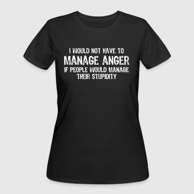 Anger Management Jokes Manage Anger Funny Stupidity T-shirt - Women's 50/50 T-Shirt