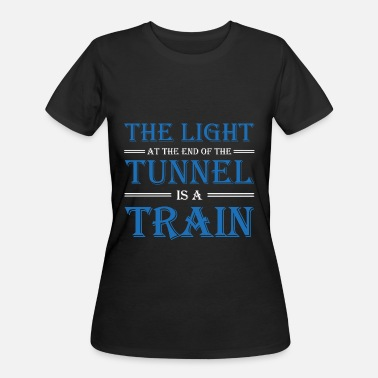 Tunnel The light at the end of the tunnel is a train - Women's 50/50 T-Shirt