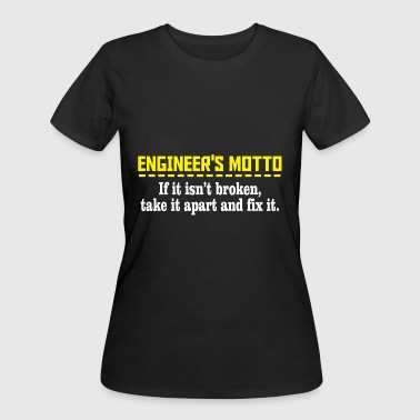 ENGINEER'S MOTTO - ENGINEER'S MOTTO IF IT ISN'T - Women's 50/50 T-Shirt