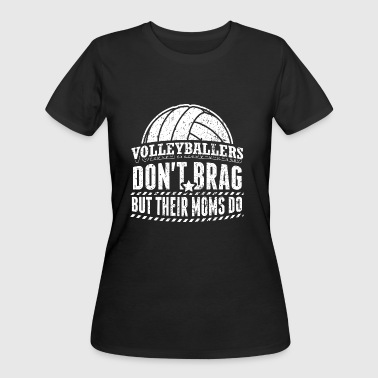 Volleyball Smash Funny Volleyball Player Shirt Don't Brag - Women's 50/50 T-Shirt