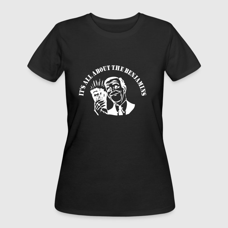 All about the Benjamins - Women's 50/50 T-Shirt