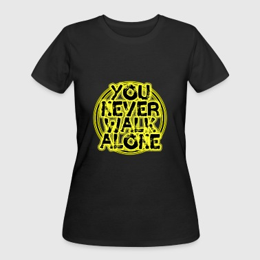 Walk Alone Never You never walk alone - Women's 50/50 T-Shirt