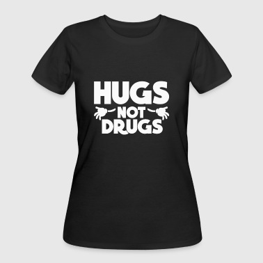 Against Drugs Hugs Not Drugs - Women's 50/50 T-Shirt