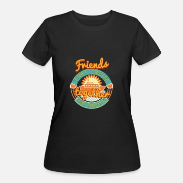 Cruise Ship Friends that Cruise Together Stay Together Cruise Ship Vacation - Women's 50/50 T-Shirt